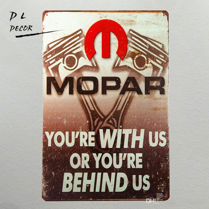 """Tin Metal Signs """"Mopar You're With Us Or Your Behind Us"""" Parts Mechanic Garage Car Decor Man Cave"""