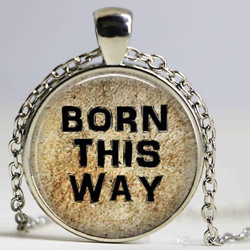 Presente do estilo Citar Born This Way Colar moda jóias Lettering vidro Dome Cabcohon pendente do encanto do vintage para Mulheres Homens