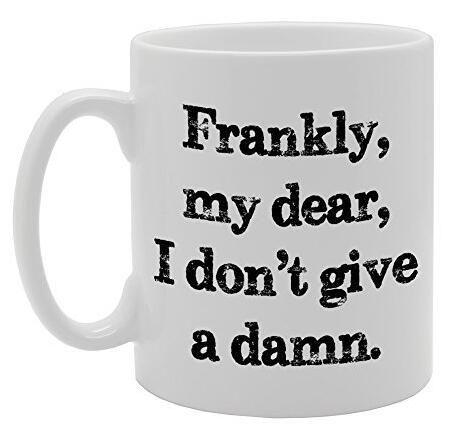 Frankly, My Dear, I Don't Give A Damn Rude Funny Mug Coffee Mug with Sayings Christmas Gift Tea Coffee Ceramic Mug Cup 11oz