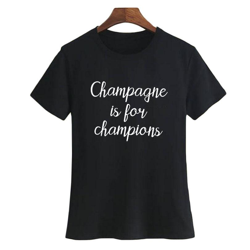 Women's Tee Tumblr Hipster Female T Shirt Champagne Is For Champions Slogan T Shirt Fashion Women Party Tshirt Black White Summer Tops