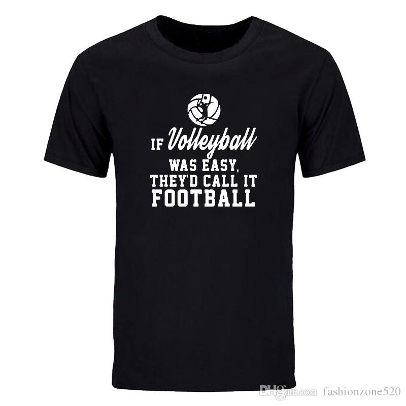 If Volley Ball Was Easy They Would Call It Foot Ball casual crew neck T shirts Cotton Short Sleeve Men tops tees DIY-01263D