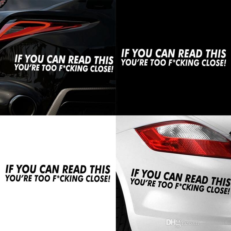 Car Styling Word Car Sticker for Door Window Laptop Decal Cars Motorcycle Decorate Accessory IF YOU CAN READ THIS YOU'RE TOO F*CKING CLOSE