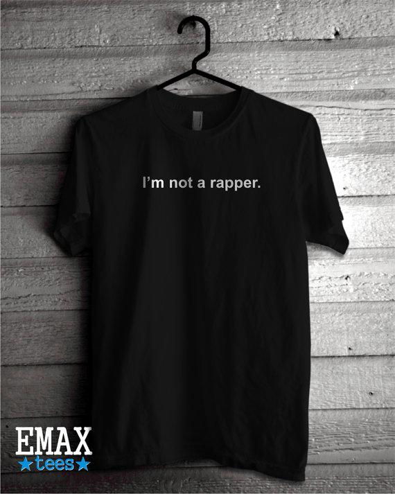 I/'m Not A Rapper Shirt Soft Touch Cotton Unisex Style Kendall Jenner T-shirt