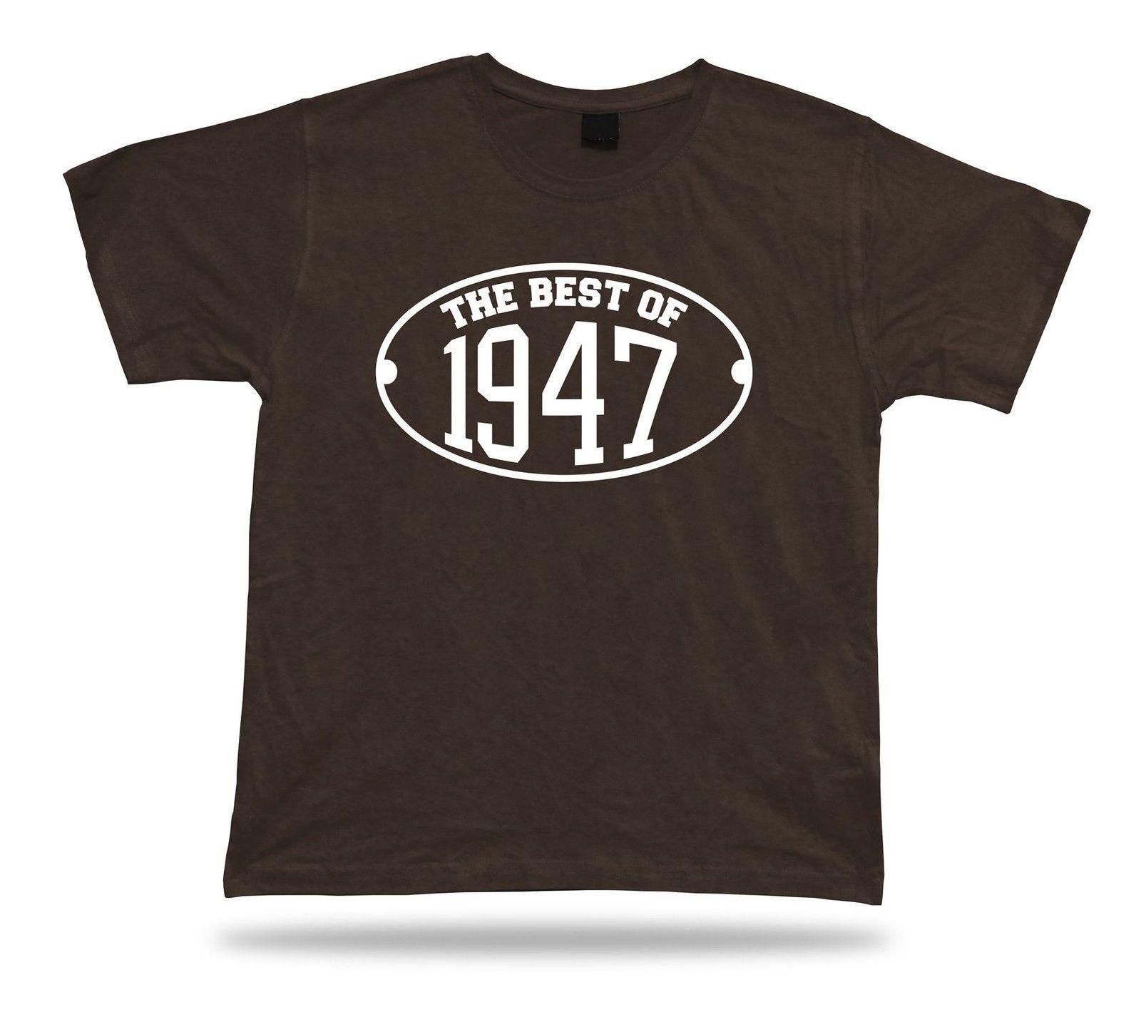 Camiseta de camiseta estampada Lo mejor de 1947 feliz cumpleaños presente idea de regalo unisex