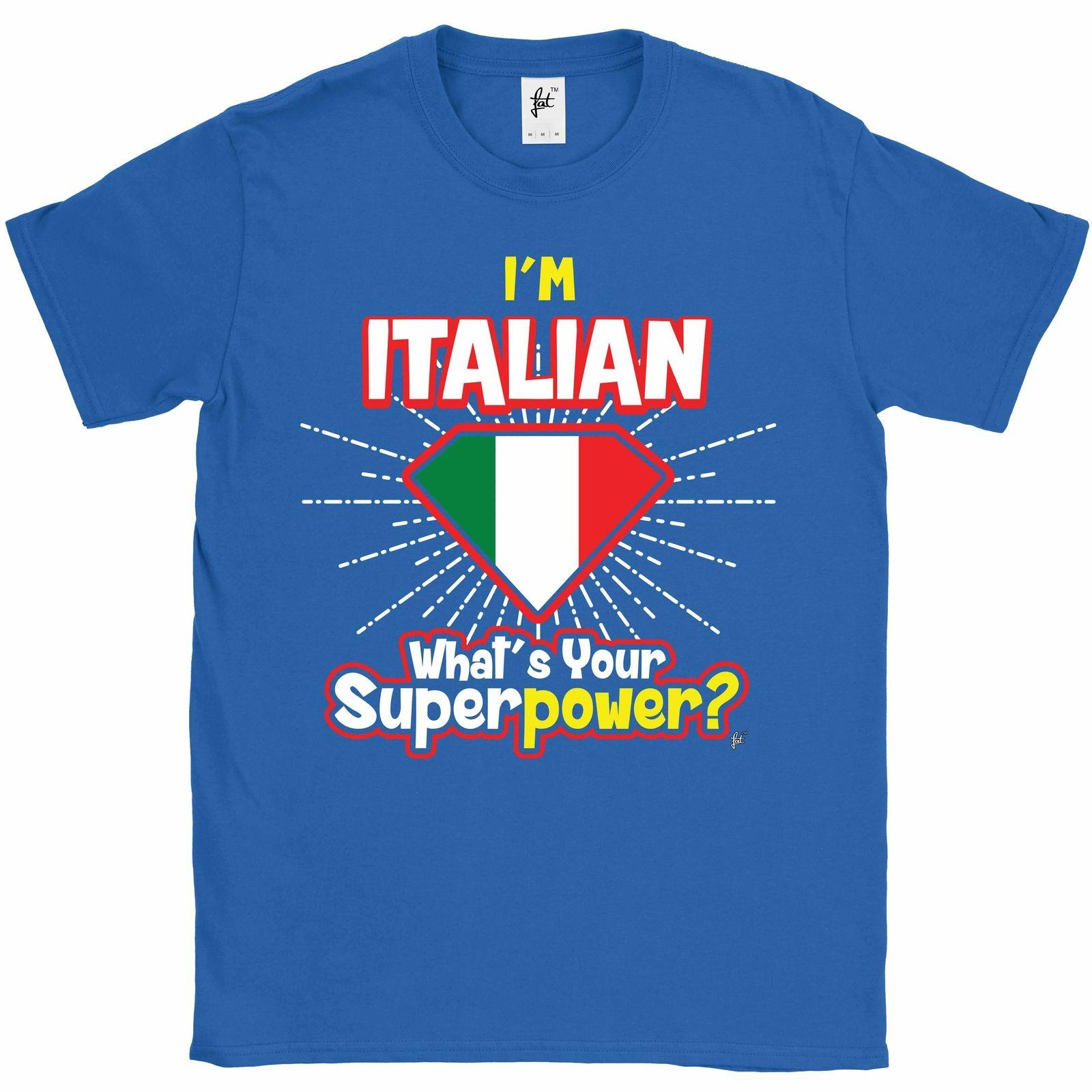 Mens T-Shirt What/'s Your Superpower I/'m Italian