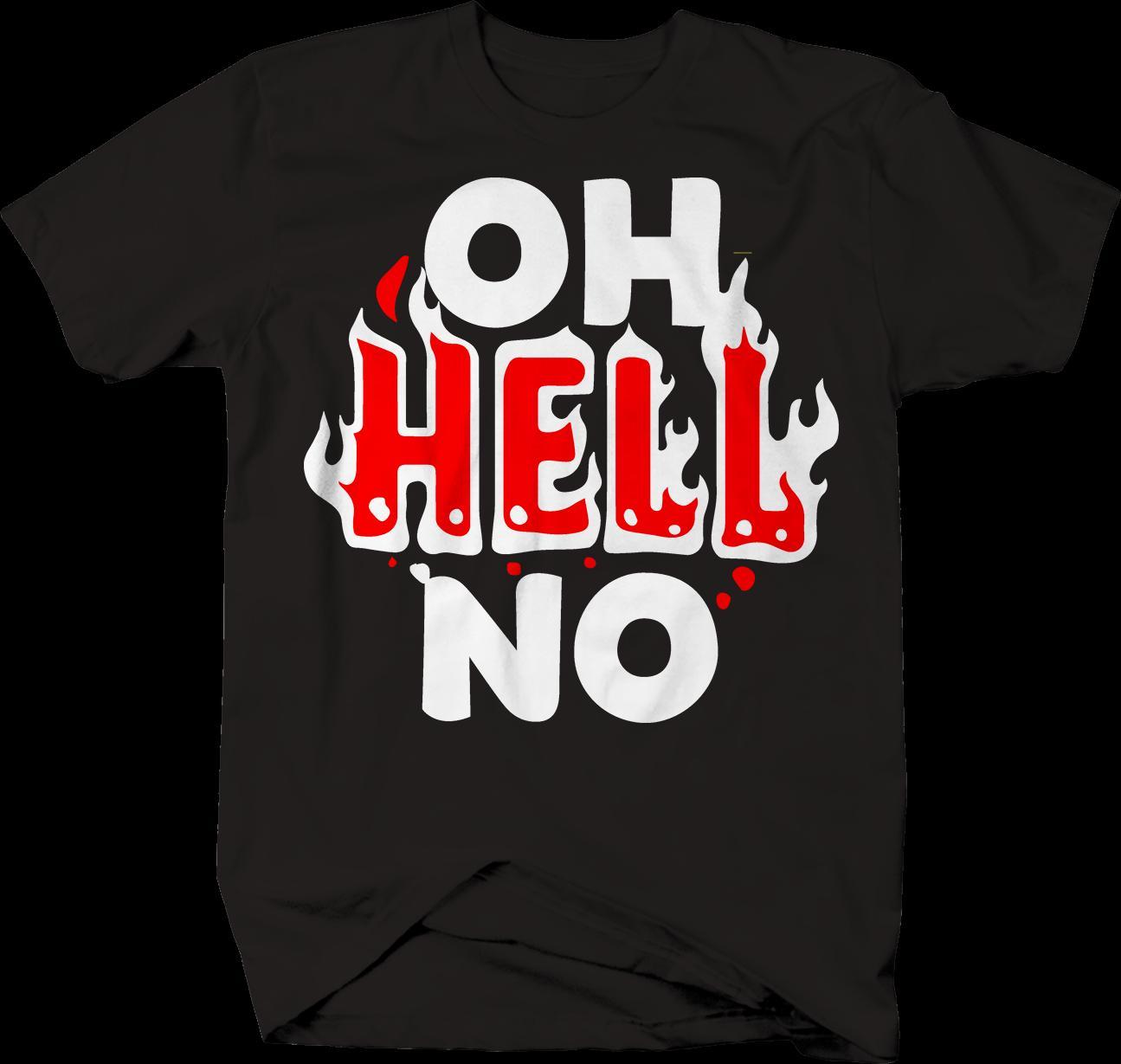 Oh Hell No Fire Attitude Funny T-Shirt