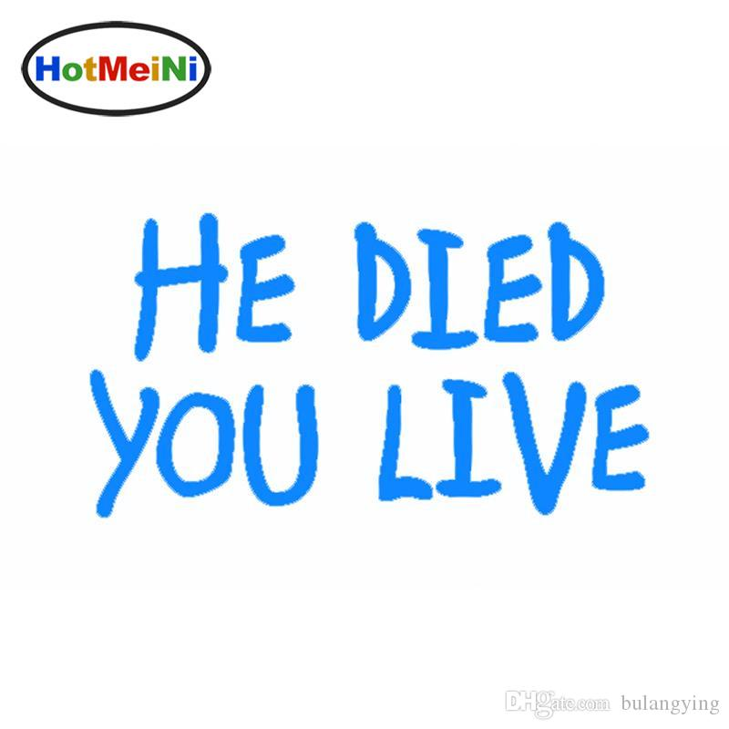 2020 Wholesale Car Stickers He Died You Live Christian Vinyl Sticker Decal Car Window From Bulangying 14 08 Dhgate Com He was just talking shit. dhgate com