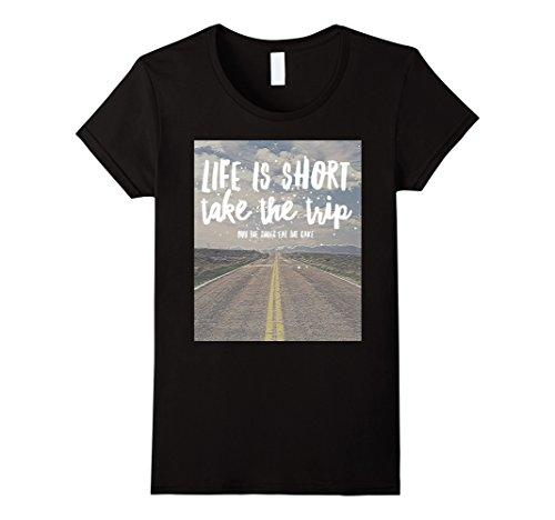 Women's Tee Life Is Short Take The Trip Buy The Shoes Eat The Cake T Shirt Interesting Pictures Hot Sale Fashion Women Fitness T-shirt