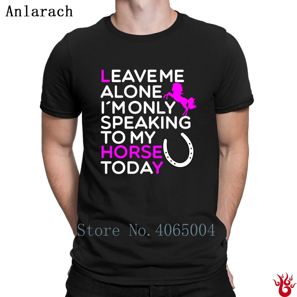 Funny Horse Quote For Horse Lovers Tshirts Novelty Costume T Shirt For Men Summer Style Funny Graphic Size S 3xl Hiphop Coolest Tee Shirts Cool T Shirts Design From Dzuprighth 16 15 Dhgate Com