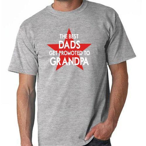 8f760b68 THE BEST DADS GET PROMOTED TO GRANDPA Dad Granddad New Baby T Shirt ...