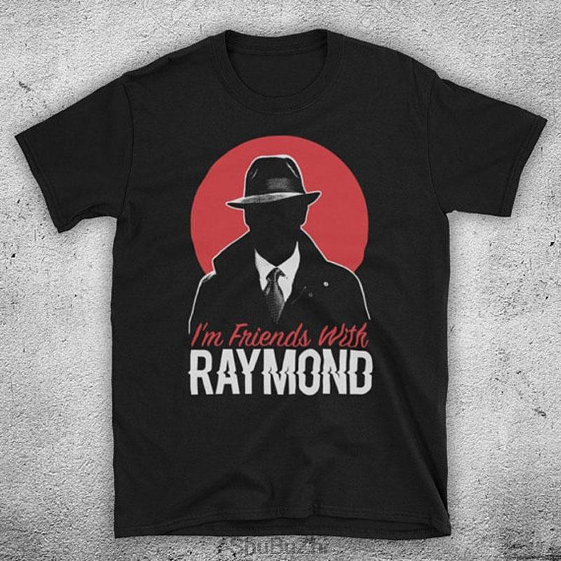 maglietta degli uomini di nuovo stile estivo arrivato Blacklist I'm Friends With Raymond American Crime Thriller TV Show Man fashion cool T-Shirt
