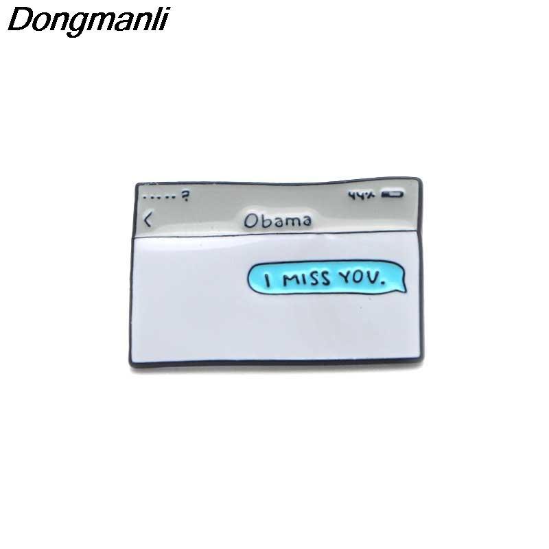 P2146 Dongmanli 20 unids / lote joyería Barack Obama Te echo de menos mensaje de texto esmalte de solapa pin Insignia de metal Esmalte Prendedores Broches