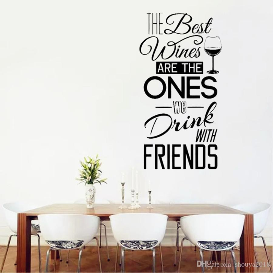 Kitchen Quotes Wall Decal The Best Wines...With Friends Vinyl Wall Sticker  Dining Room , Kitchen Wall Art Mural Home Decor Wall Decals Designs Wall ...
