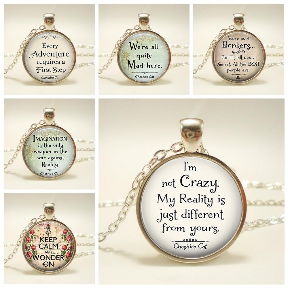 2020 Alice In Wonderland Inspirational Quote Pendant Necklace Glass Dome Jewelry I Am Im Not Crazy Cheshire Cat Quote From Baiyulanflo 21 22 Dhgate Com
