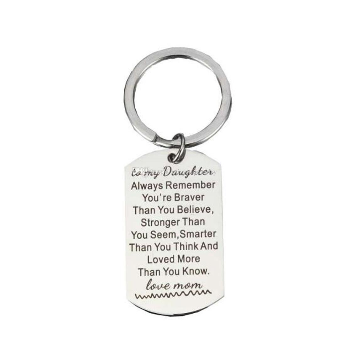Mode Bijoux Accessoires fine à ma fille toujours rappelez-vous que vous êtes plus courageux porte-clés, Source D'inspiration en acier inoxydable Porte-clés