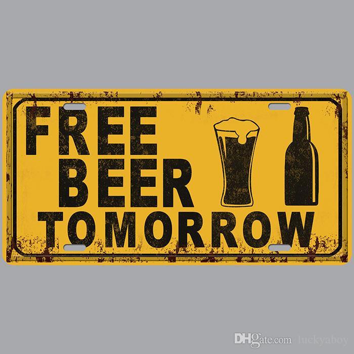 Оптовая продажа бесплатное пиво завтра автомобильные номера номерной знак США номерной знак гараж бляшка металлическое олово знак бар украшения старинные домашнего декора