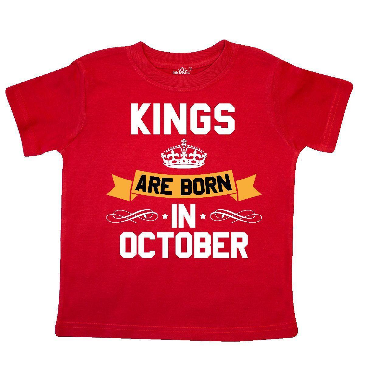 d373118e6 Inktastic Kings Are Born In October Toddler T Shirt Birthdays Adult King  Month Tee Shirts Design T Shirts Buy Online From Yuxin08, $13.8| DHgate.Com