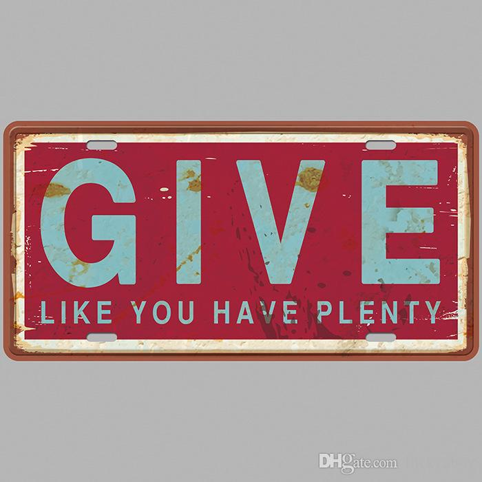 GIVE Like You Have Plenty Super Hot 3D Relieve Placas Retro Vintage Cartel de chapa Arte Placa de pared decoración Casa Metal Pintura Bar Pub