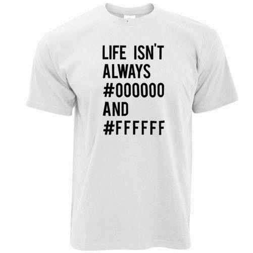 Life Isn T Toujours Noir Et Blanc Imprimé Slogan Citation Modèle T Shirt Hommes Personalized T Shirt T Shirt Logos From Lijian54 Price Dhgate Com