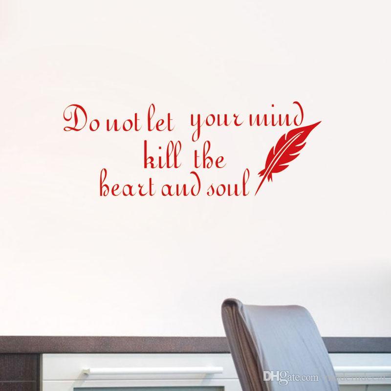 No dejes que tu mente mate al corazón y al alma Vinilos adhesivos Cotizaciones Vinilos decorativos de pared Vinilos decorativos