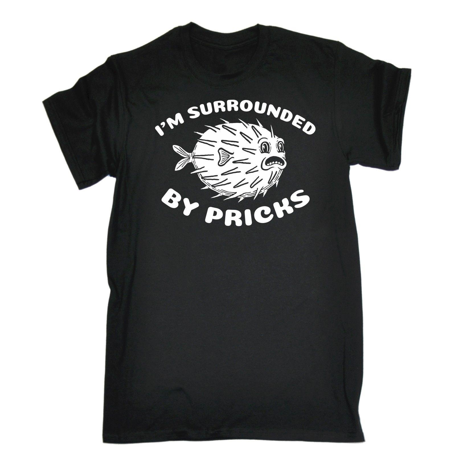 Mens Im rodeado por pinchazos Divertida broma Ofensiva grosera camiseta Cumpleaños hombres camiseta 100% algodón estampado camisas hombres últimas