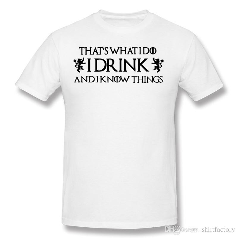 새로운 디자인 Hombre 100 % Cotton Thats 내가 마셔야 할 것 그리고 내가 아는 것들 T Shirt Hombre O 넥 Black 반팔 T 셔츠 플러스 사이즈 디자인 T