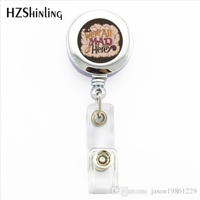 2019 2019 New We Re All Mad Here Badge Holder Spiral Clock Background ID Card Holder Quote Retractable Badge Holder From Jason $19 1