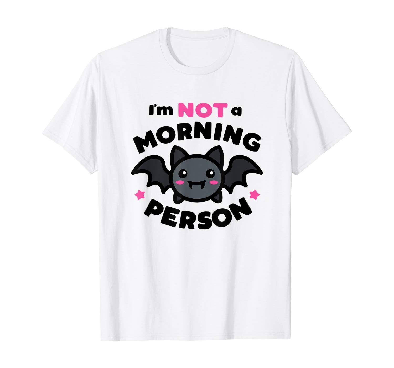 Ben Değil Bir Sabah Kişi Sevimli Kawaii Halloween Bat Pun Tişört değilim