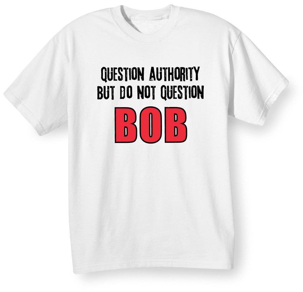 Yetişkin Soru Sormayın Bob T-shirt erkek T-shirt Yaz Tarzı Moda Toptan Indirim Erkekler T Shirt.