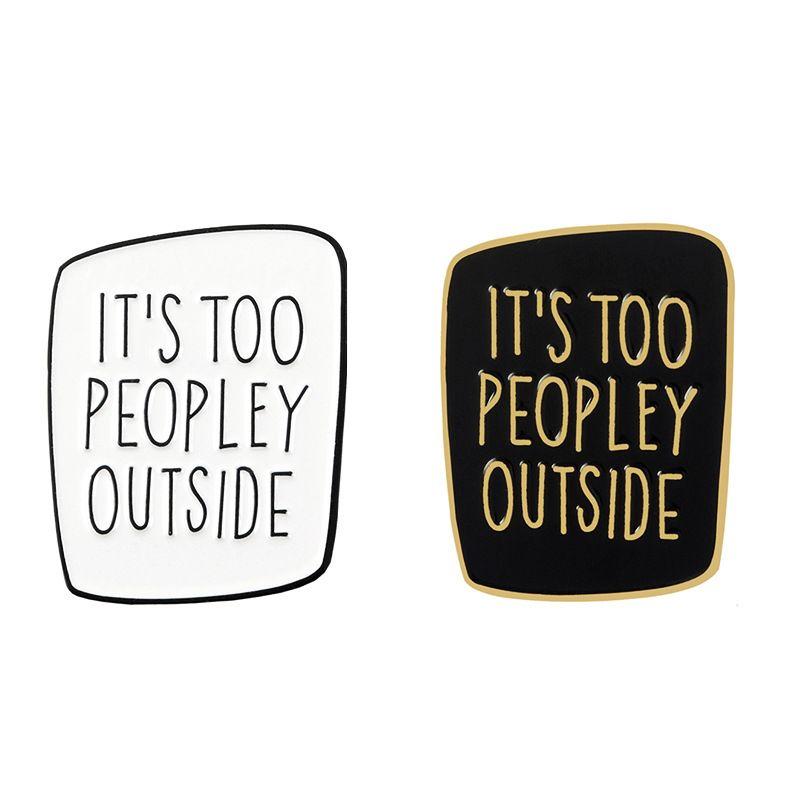 Unisex Introvert Emaye Pim Siyah Beyaz Badge Too Peopley Broş Çanta Giyim Yaka Pin Punk Takı Hediye Komik Alaycı Soğukları söyleyen