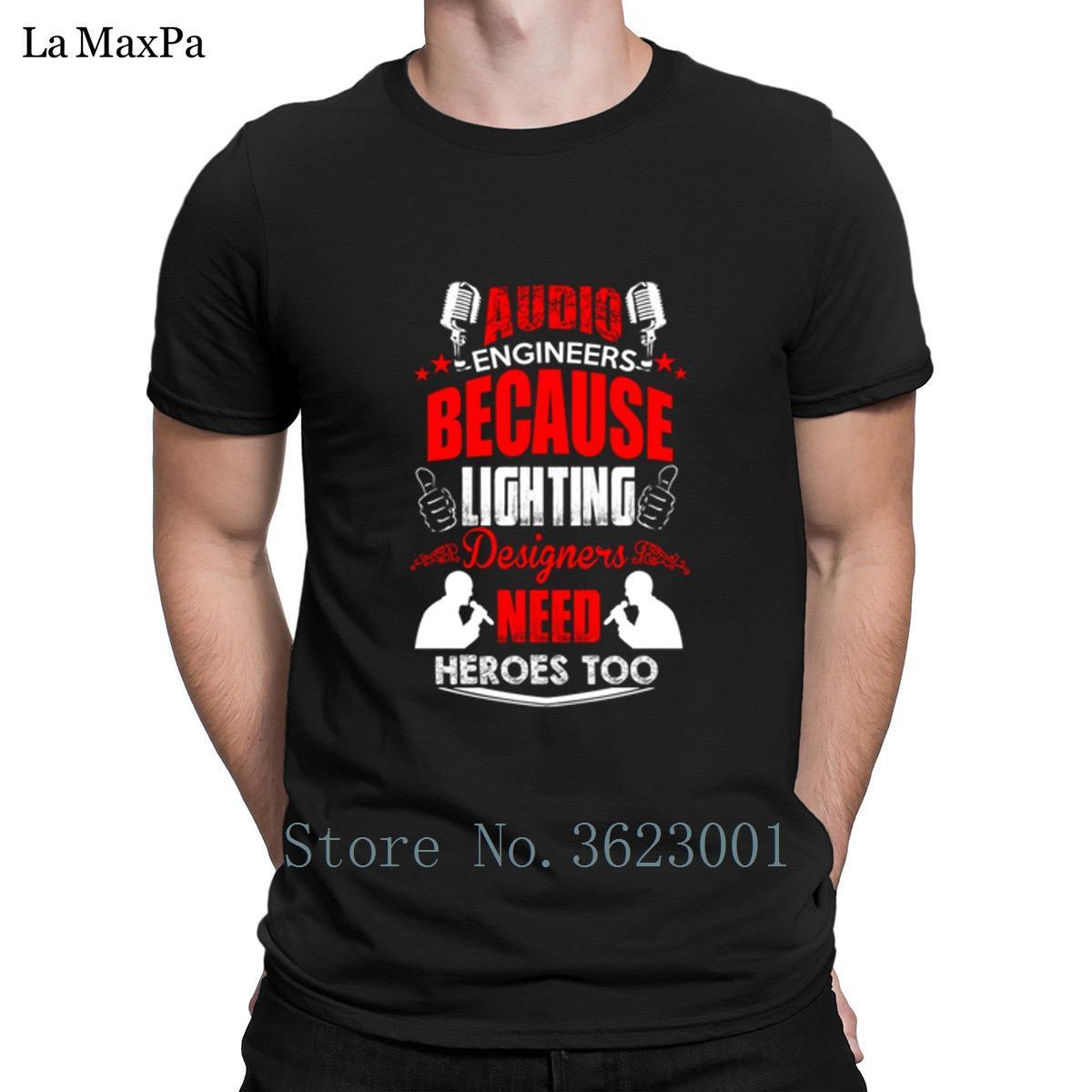 Letra T-shirt For Men Áudio Engenheiros de Iluminação designers precisam Heróis Estilo verão camisetas Slogan Men T-Shirt O-Neck presente