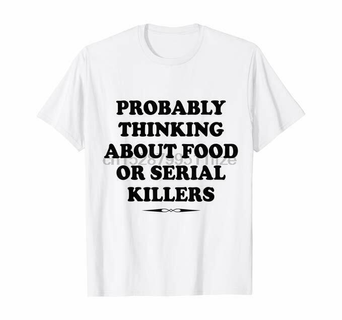 Probablement ou Thinking Serial Killers T-shirt cadeau