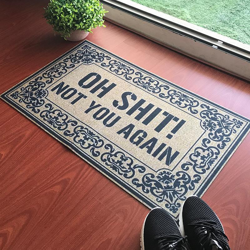 Funny Doormat Entrance Floor Mat Oh Shit Not You Again Mat Indoor