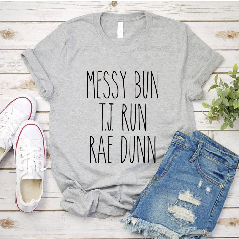 Messy Bun T. J. Run Rae Dunn T-Shirt Harajuku Stil Messy Bun Rae Dunn Sommer Kurzarm T-Shirt Y200110