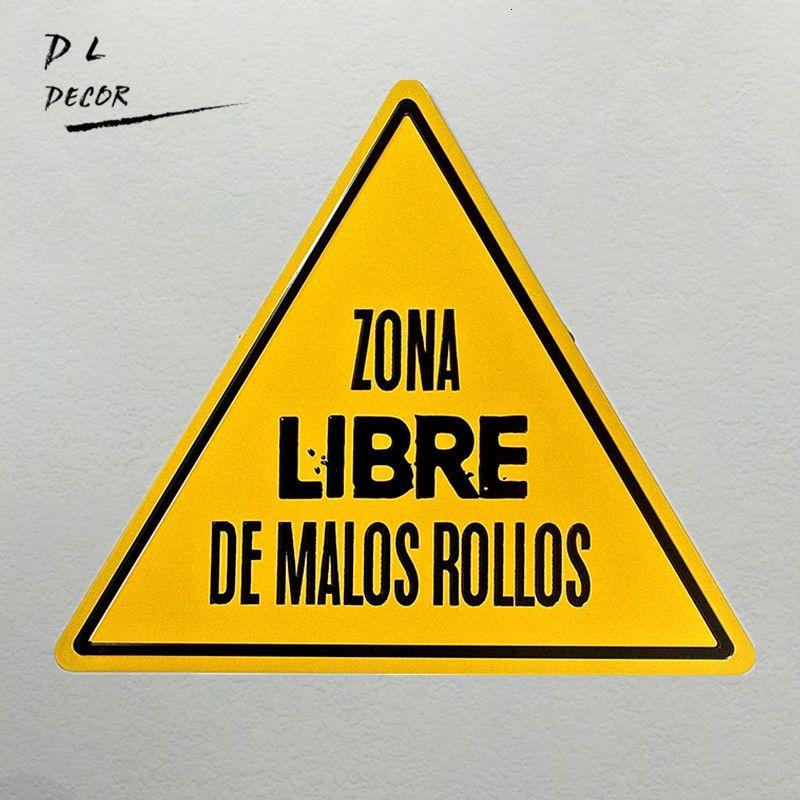 DL-Tin Metal Sign Zona Libre de Malos Rollos Retro Plaque Wall Decor art kitchen picture SH190918
