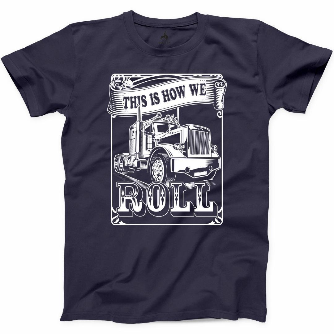 This is How I Roll Trucker T Shirt Trucker Driver Father Gift Truck Graphic Tee