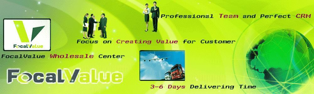 FocalValue Professional Supplier---Your Best Partner