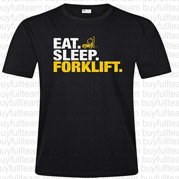 Eat Sleep Forklift Erkek Siyah Kısa Kollu Moda Yuvarlak Yaka T Shirt Boyut XL S L 2XL 3XL Tops