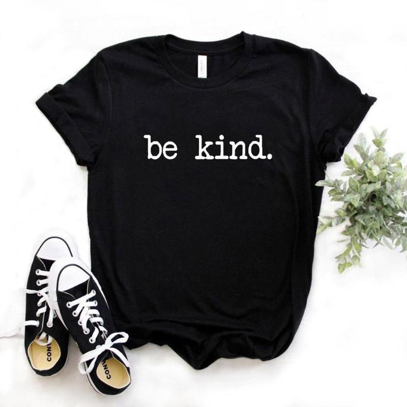 Damen T-Shirt Seien Sie nett drucken Frauen T-shirt Baumwolle Beiläufige lustige T-Shirt Geschenk für Lady Yong Girl Top T-Shirt 6 Farbe Drop Ship S-993