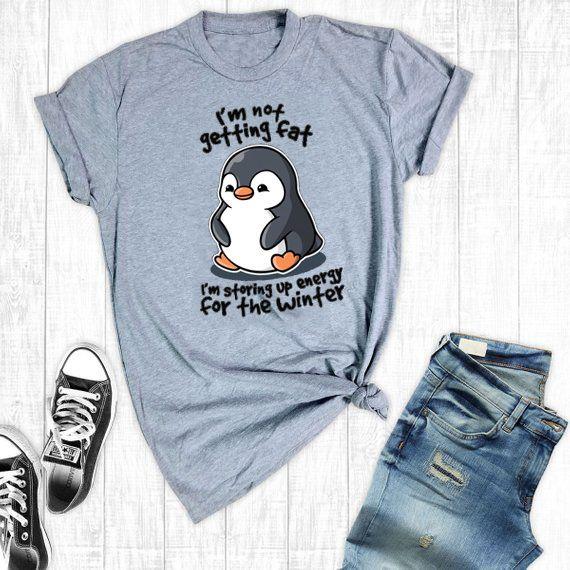 Je ne reçois pas de graisse emmagasiner de l'énergie pour l'hiver drôles mots tshirt super mignon pingouin t-shirt pour les hommes et les femmes MX200509