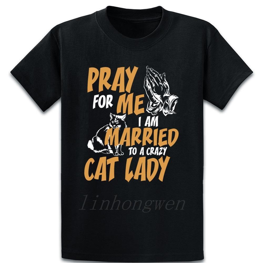 Gatos rezar por mí Estoy casada con un loco de los gatos camiseta S-5XL Pink Summer Streetwear algodón de la manera Camisa Crear