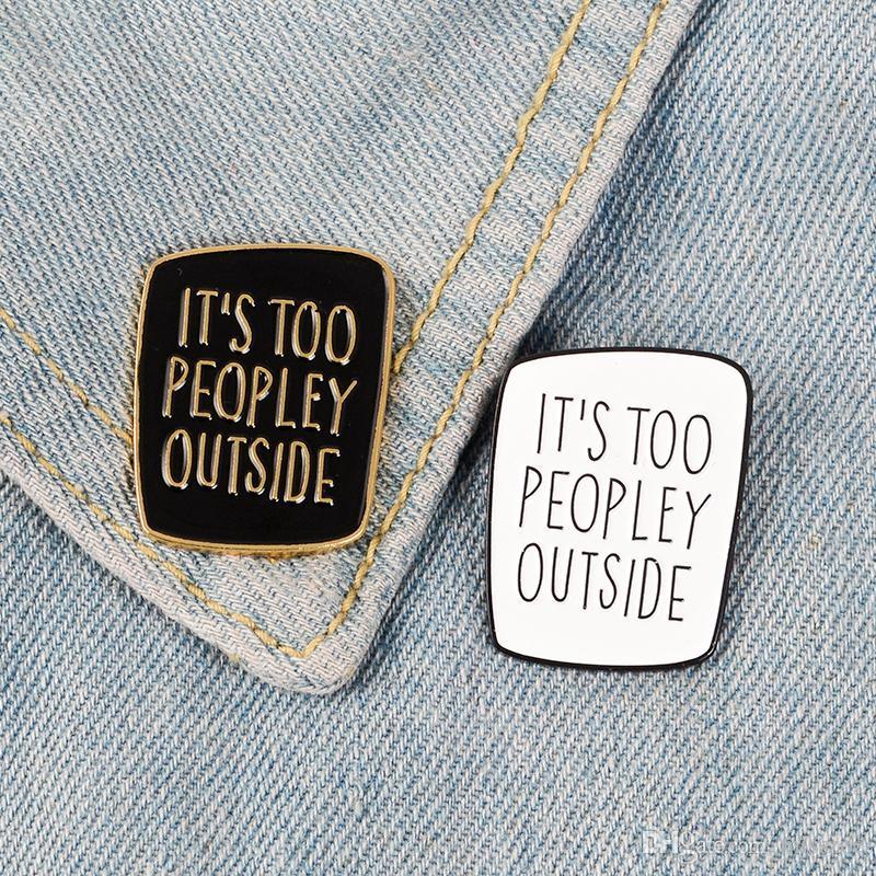 Broches de ropa Bolsa regalo de la joyería Pin de la solapa del punk demasiado introvertido peopley Broche de Metal Negro White Badge para Introverts Amigos