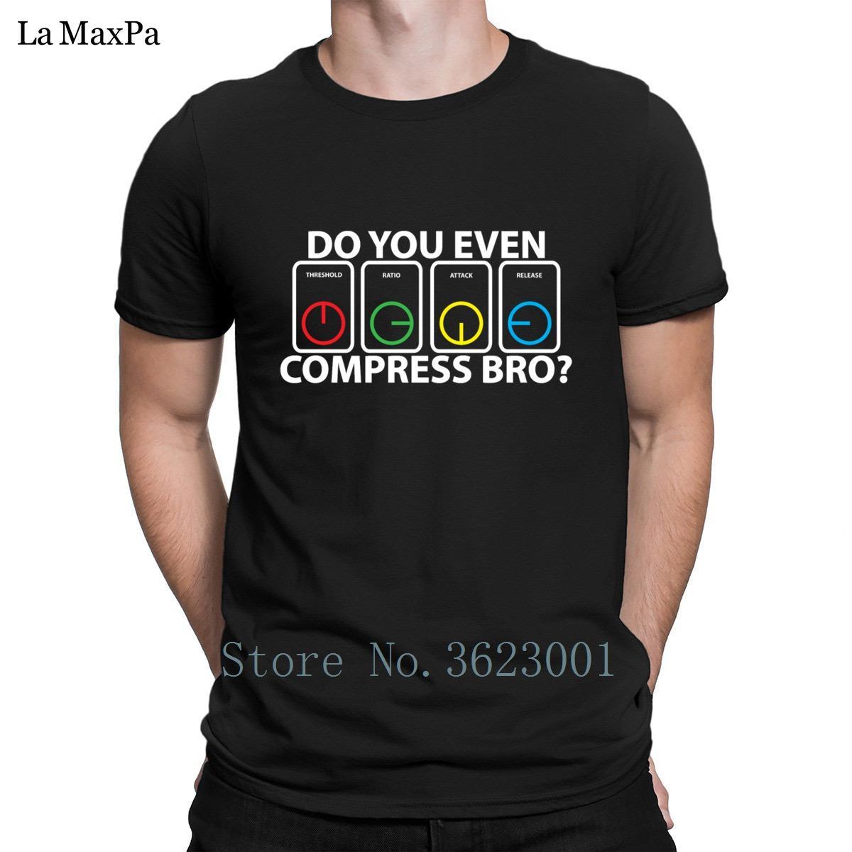 Erkekler Homme Tişört Erkek Normal Tişörtlü Boyut S-3XL HipHop için Basılı Klasik Erkekler Tişört Do You bile sıkıştır Bro Tee Gömlek