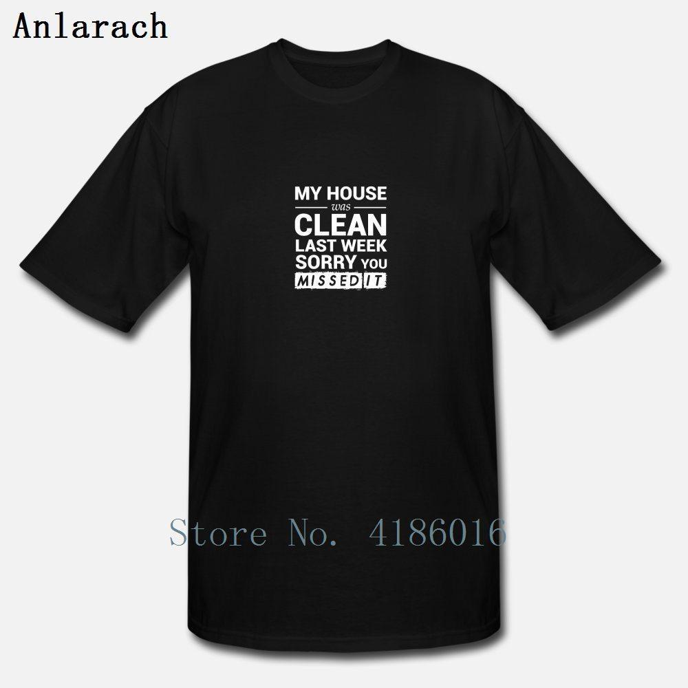 Minha casa estava limpa Última Semana provérbio engraçado Camiseta T-shirt do traje Luz Solar Plus Size 5XL Verão New Style Designs Formal shirt