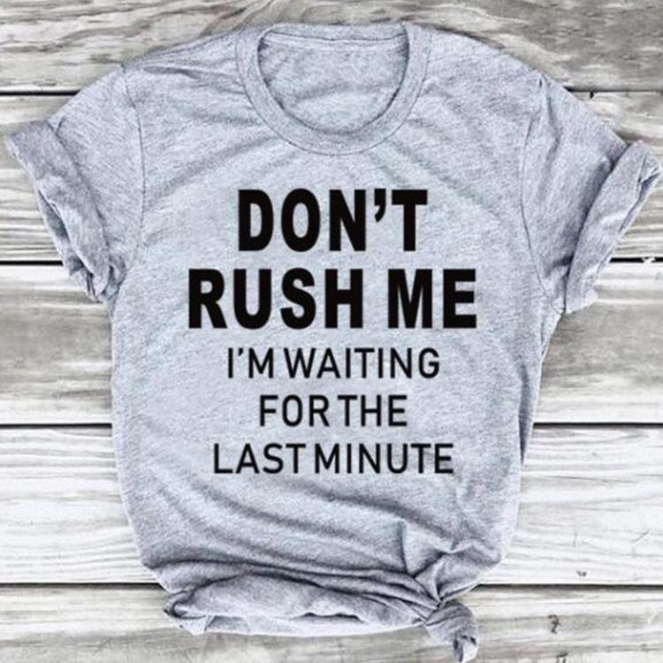 Non Rush Me Lettera Tempo libero signora Shirt manica corta T