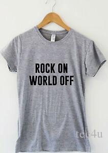 ROCK ON WORLD OFF festival t shirt music concert hip hop pop house rave tee