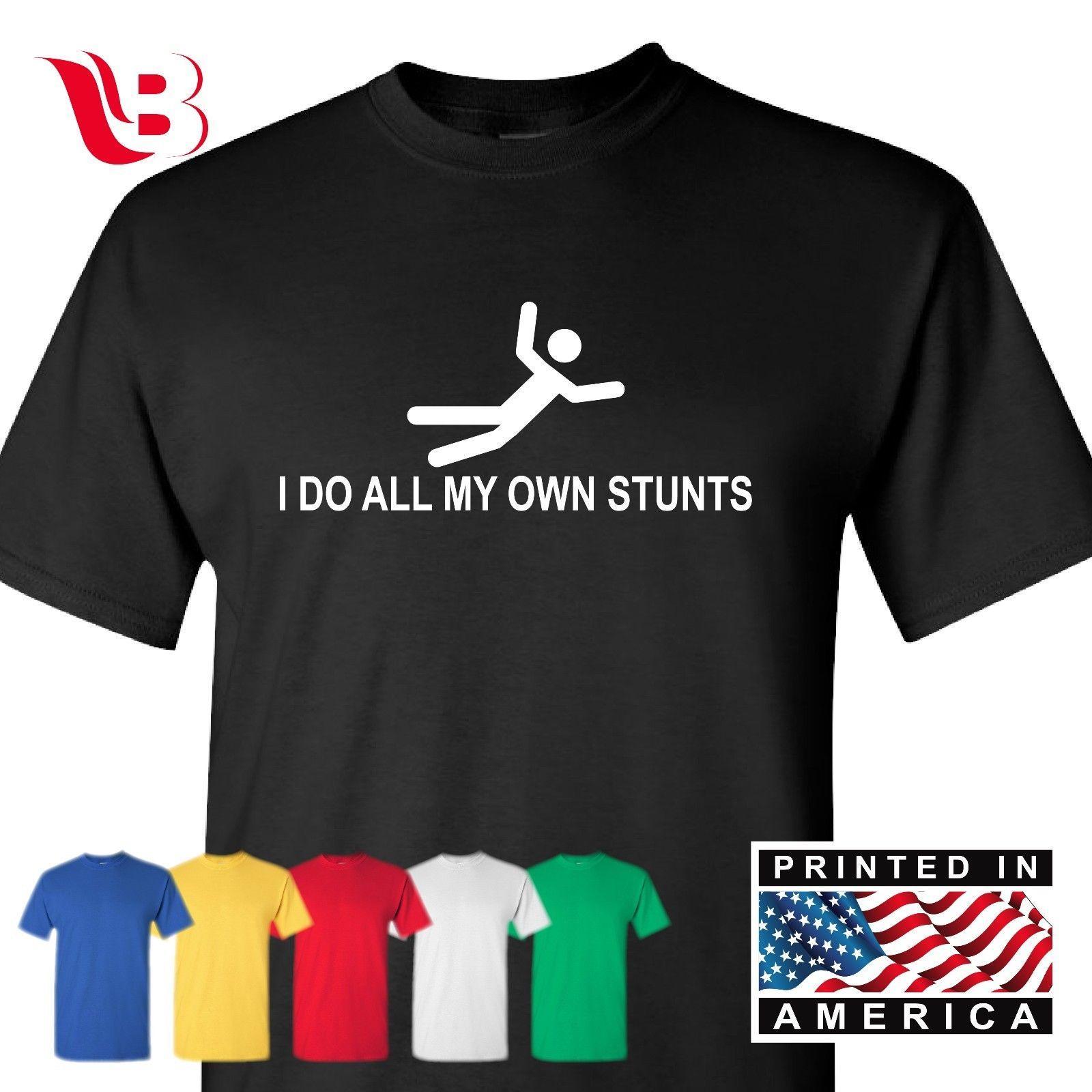 a70fca3f23e0a I Do My Own Stunts Tee Shirt Funny College Humor Geek Comic T Shirt Sm 3XLg  Funny Unisex Casual Tshirt Top Design Shirts Cool Tshirts From Mvptshirt,  ...