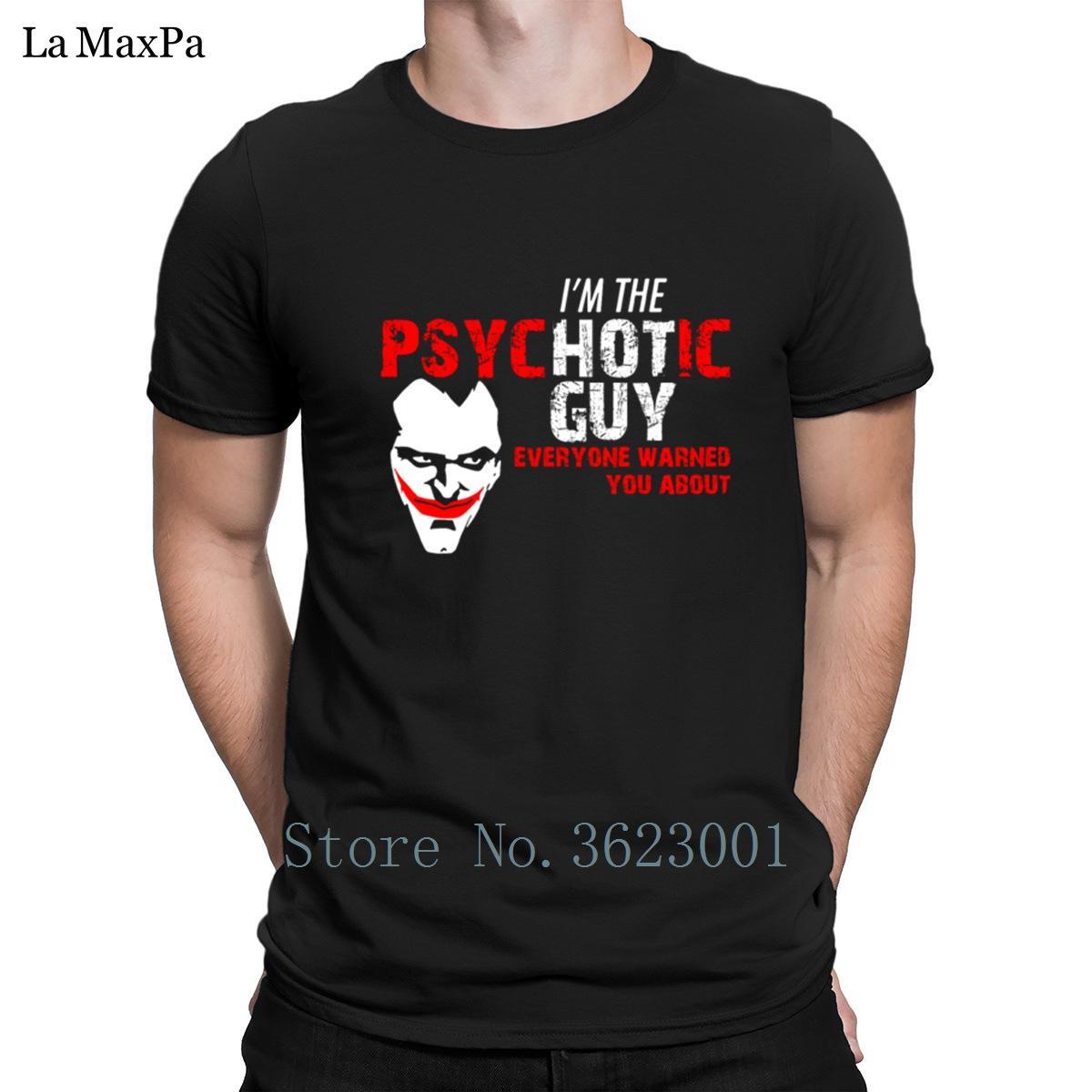 Erkekler 2018 Joker Adam Fan I Am Psikotik Guy Tişört Man Büyük Eğlence Tişört Yuvarlak Yaka Tee Gömlek Fit For Moda Normal Tişörtlü