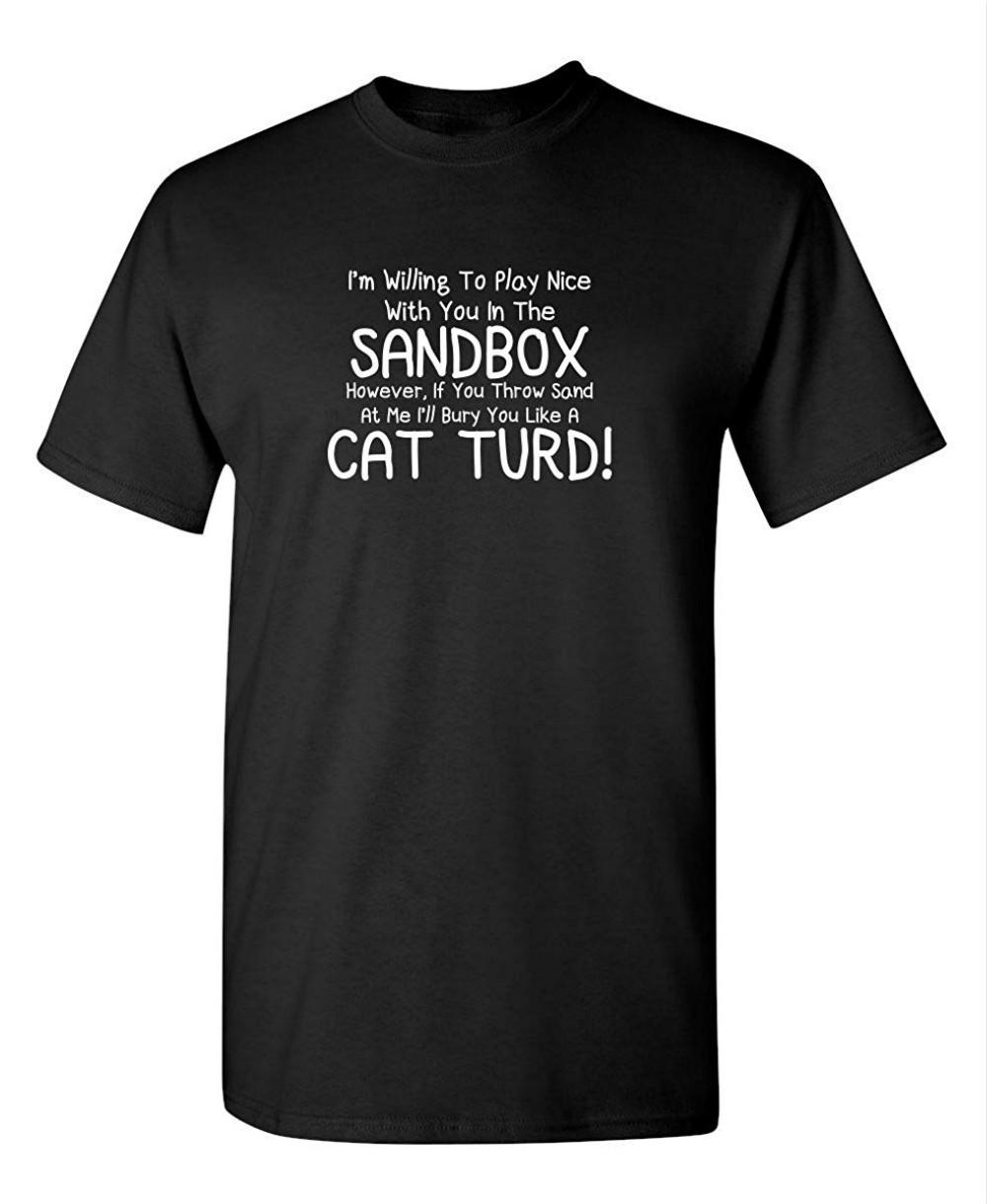 271f55eee Play Nice Cat Turd Novelty Graphic Sarcastic Funny T Shirt Tee Shirt ...