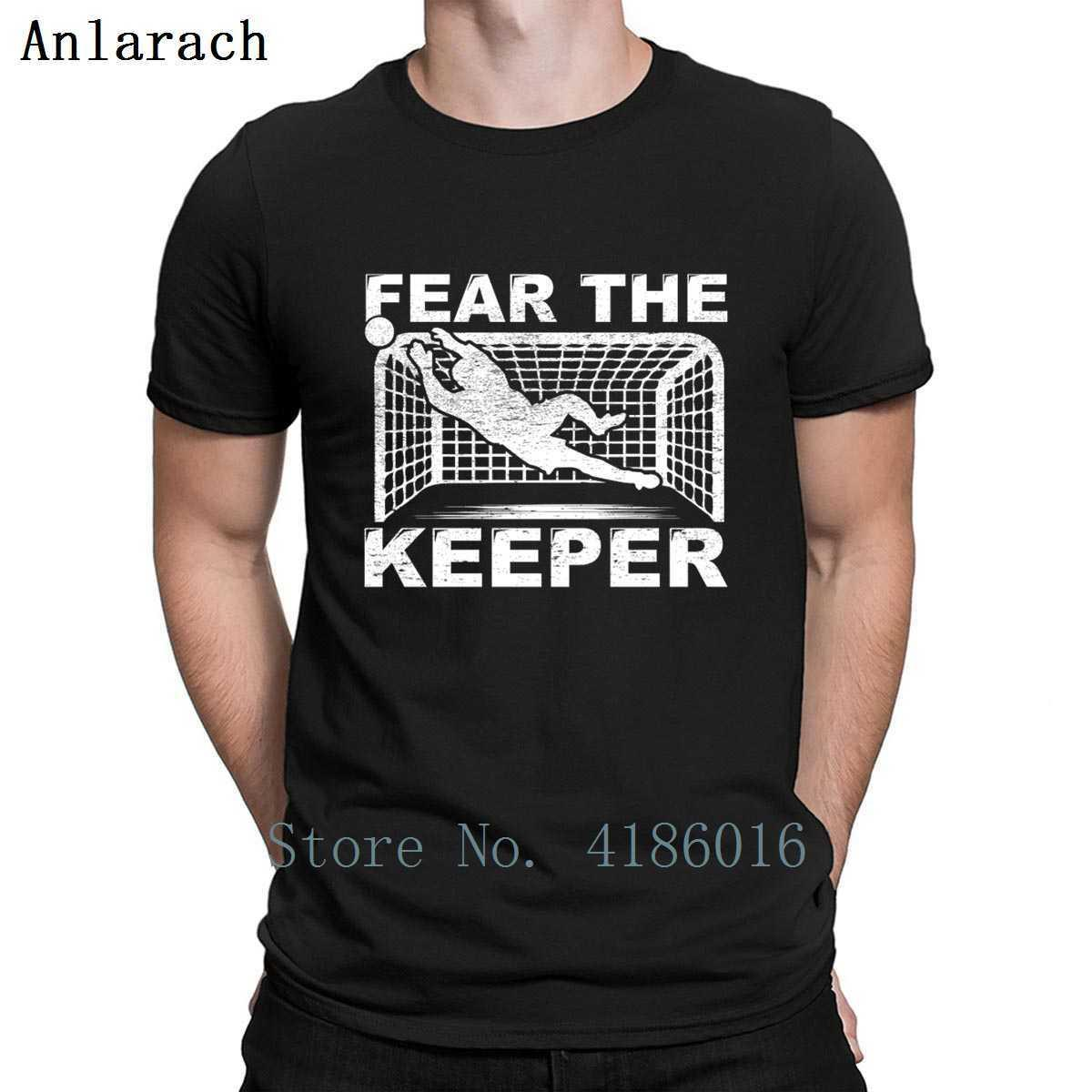 Fear The Keeper Goalkeeper Goalie Soccer Gift T Shirt Tee Shirt Design Breathable Spring Pictures Graphic S-4XL Slim Shirt